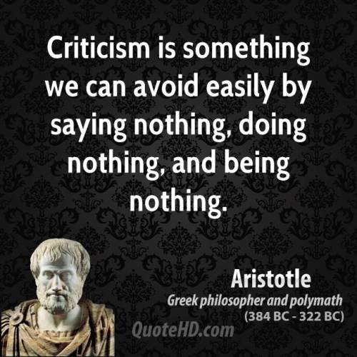 aristotle-quote-criticism-is-something-we-can-avoid-easily-by-saying-nothing-doing-nothing