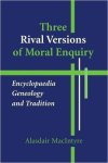 MacIntyre versions of moral inquiry